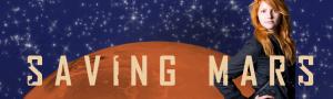 Saving Mars: Book One in the Saving Mars Series